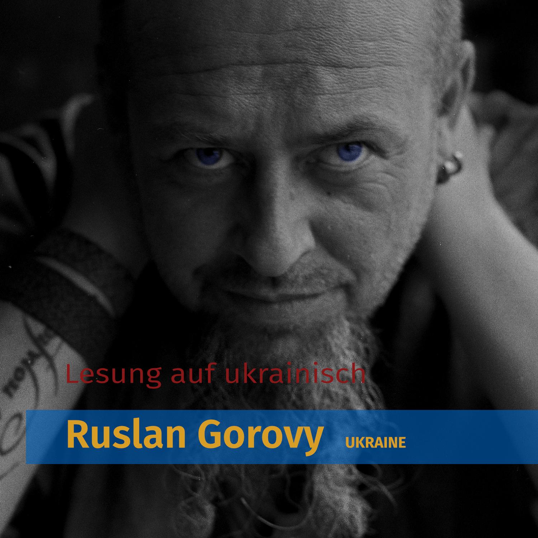 ABGESAGT: Galerielesung - Ruslan Gorovy (Ukraine)